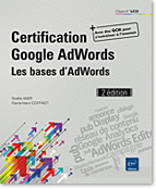 Certification Google AdWords Les bases d'AdWords (2e édition)
