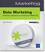 Data Marketing Statistiques appliquées au marketing avec Excel et R