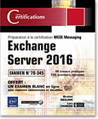 Exchange Server 2016 Préparation à la certification MCSE Messaging - Examen 70-345