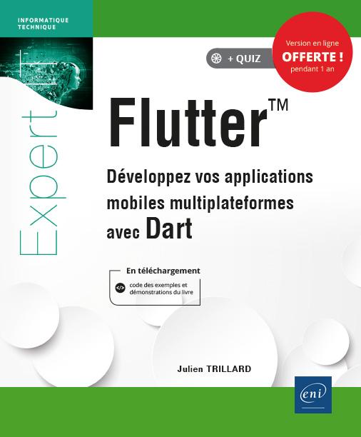 Flutter Développez vos applications mobiles multiplateformes avec Dart