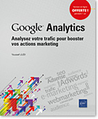 Google Analytics Analysez votre trafic pour booster vos actions marketing