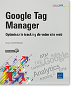 Google Tag Manager Optimisez le tracking de votre site web