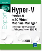 Hyper-V (version 3) et System Center Virtual Machine Manager Technologie de virtualisation sous Windows Server 2012 R2