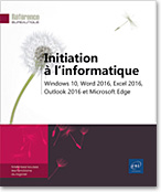 Initiation à l'informatique Windows 10, Word 2016, Excel 2016, Outlook 2016 et Microsoft Edge