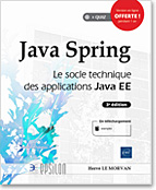 Java Spring Le socle technique des applications Java EE (3e édition)
