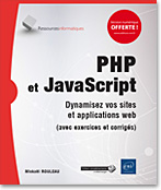 PHP et JavaScript Dynamisez vos sites et applications web (avec exercices et corrigés)