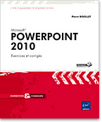 PowerPoint 2010 Exercices & Corrigés