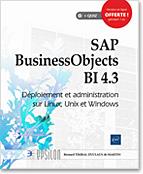 SAP BusinessObjects BI 4.3 Déploiement et administration sur Linux, Unix et Windows