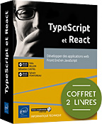 TypeScript et React Coffret de 2 livres : Développer des applications web Front End en JavaScript