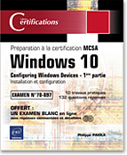 Windows 10 - 1e partie de la préparation à la certification MCSA Configuring Windows Devices Installation et configuration (Examen 70-697)