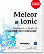 Meteor et Ionic Développez en JavaScript vos applications mobiles fullstack