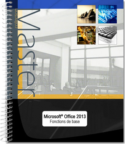 Support de cours Microsoft® Office 2013 : Word, Excel