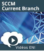 SCCM Current Branch Concepts, Architecture, Déploiement